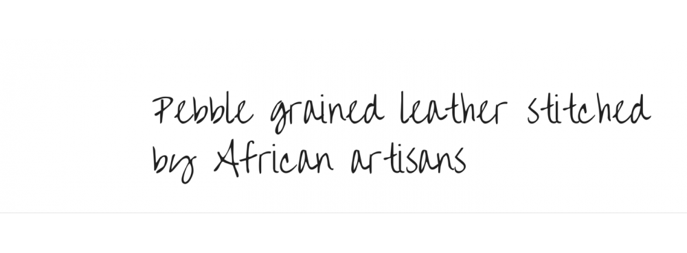 Pebble grained leather stitched bu African artisans